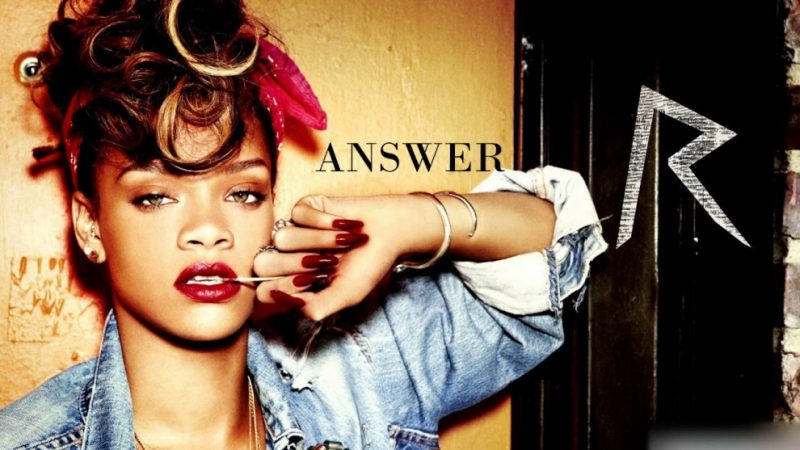 Rihanna Answer